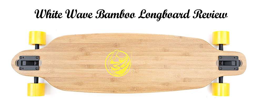 white wave bamboo longboard review